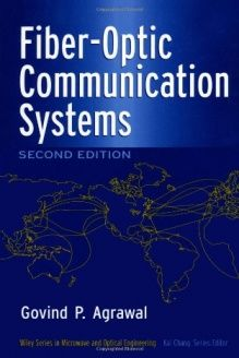 Fiber Optic Communication Systems Wiley Series In Microwave And Optical Engineering 978