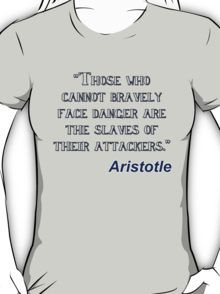 Those who cannot bravely face danger.. Aristotle - for Light Backgrounds T-Shirt