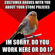 25 new ideas for memes funny work customer service retail robin Cashier Problems, Retail Problems, Girl Problems, Retail Humor, Pharmacy Humor, Retail Funny, Retail Quotes, Pharmacy Technician, Work Memes