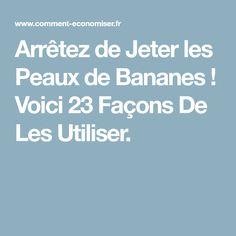 Arrêtez de Jeter les Peaux de Bananes ! Voici 23 Façons De Les Utiliser.