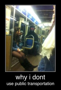 Funny pictures about This is why I don't ride public transportation. Oh, and cool pics about This is why I don't ride public transportation. Also, This is why I don't ride public transportation photos. Funny Quotes, Funny Memes, Jokes, Humor Quotes, Funny Ads, Demotivational Posters Funny, Haha Funny, Hilarious, Funny Stuff