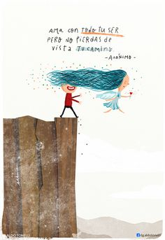 ama con todo tu ser pero no pierda de vista tu camino | ilus by Aldo Tonelli