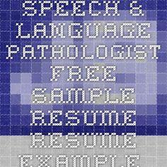 Speech Speech & Language Pathologist Free Sample Resume - Resume Example - Free Resume Template - Resume Format - Resume Writing
