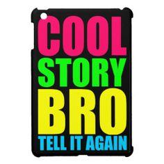 Cool Story Bro Tell it Again iPad Mini Cases