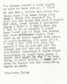 we all | die a little bit | every day | marianna paige
