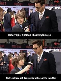 Harley Keener (Ty Simpkins) and Tony Stark (Robert Downey Jr.) Interview - Robert's just a person, like everyone else . That's not true kid. I'm special, different, I'm Iron Man . Memes Marvel, Dc Memes, Marvel Funny, Funny Memes, Marvel Marvel, Movie Memes, Book Memes, Stark Tower, Robert Downey Jr.