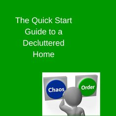 The Quick Start Guide to a Decluttered Home