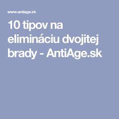 10 tipov na elimináciu dvojitej brady - AntiAge.sk
