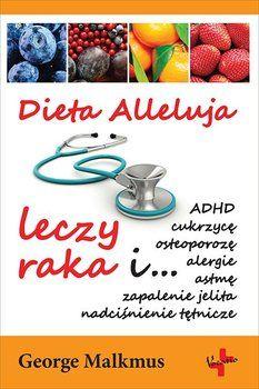 Dieta Alleluja leczy raka-Malkmus George Adhd, Books, Diet, Libros, Book, Book Illustrations, Libri