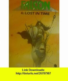 FALCON 4 LOST IN TIME (9780722179147) Mark Smith, Jamie Thomson, Geoff Senior, Nic Weeks , ISBN-10: 0722179146  , ISBN-13: 978-0722179147 ,  , tutorials , pdf , ebook , torrent , downloads , rapidshare , filesonic , hotfile , megaupload , fileserve