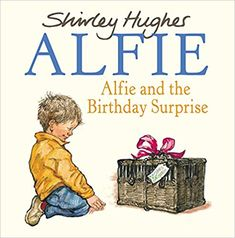 alfie and the birthday surprise: Books Great Books, New Books, Shirley Hughes, Annie Rose, Book Club Books, Childrens Books, This Book, Author, Birthday