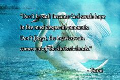 """""""Don't be sad! Because God sends hope in the most desperate moments. Don't…"""