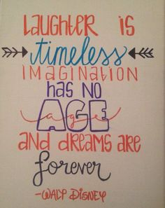 "Disney Drawing Walt Disney Canvas Quote - All canvas art is uniquely hand made! Famous quote from Walt Disney ""laughter is timeless, imagination has no age, and dreams are forever."" Made on canvas. Great Quotes, Quotes To Live By, Me Quotes, Inspirational Quotes, Fonts Quotes, Motivational, Disney Canvas Quotes, Disney Quotes, Walt Disney"