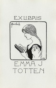 H.W. Clark / bookplate for Emma J. Totten, 1899 ... depicts girl reading book, in profile / Pratt Institute Libraries, Special Collections, NYC, USA
