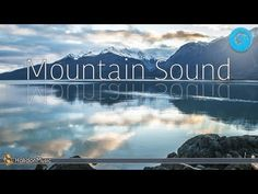 Relaxing Music - Mountain Sound | Instrumental Music, Background Music, ...