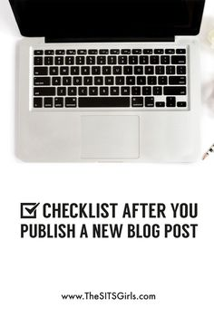 Blog Tips | After you publish your next blog post, use this checklist to make sure your post is set up for success.
