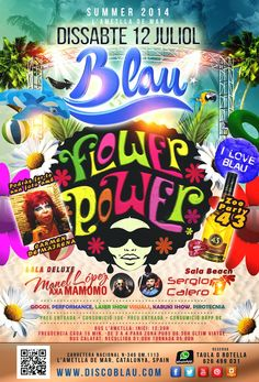 12 JULIOL 2014 - FLOWER POWER A BLAU - CARMEN DE MAIRENA - ZOO PARTY 43 - DJS MANEL LOPEZ - SERGIO CALERO http://www.discoblau.com/2014/07/12-juliol-2014-flower-power-blau-carmen.html