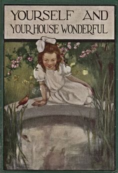 Yourself and Your House Wonderful cover by Eugenie Wireman. I have the first printing of this book, it is awesome, Amy (Mom to the FourSistersInACottage.com)