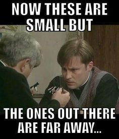 Post with 3533 votes and 121267 views. Tagged with Funny; Shared by Father Ted- A Religion in Ireland Father Ted, British Tv Comedies, British Comedy, Ted Meme, Ted Quotes, Irish Jokes, Uk Tv, Comedy Tv, Television Program