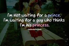 I'm not waiting for a prince.I'm waiting for a guy who thinks I'm his princess Post Quotes, Sign Quotes, Quotes For Him, Im A Princess, Stupid Love, Christian Images, Future Love, Love Deeply, A Guy Who