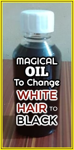 Magical Oil To Turn White Hair To Black Permanently In 7 Days Guaranteed