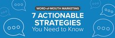 How can you get more referrals from your customers? Try one of these 7 word-of-mouth marketing strategies to get your buyers talking.
