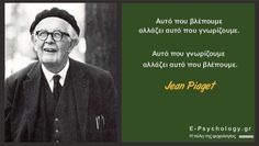 Jean Piaget, Greek Quotes, Psychology, Knowledge, Mindfulness, Fictional Characters, Photos, Philosophy, Psicologia