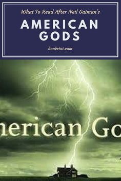You've finished AMERICAN GODS by Neil Gaiman. Now what do you read? We have some ideas.