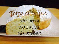 TORTA ALL'ACQUA Senza Uova Senza Latte  Senza Burro - YouTube