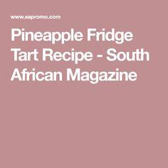 Pineapple Fridge Tart Recipe - South African Magazine