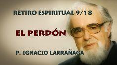 El Perdon. El Padre Ignacio Larrañaga nos lleva con este Retiro Espiritual, a un encuentro con Dios y con nosotros mismos, a experimentar personalmente la pr...