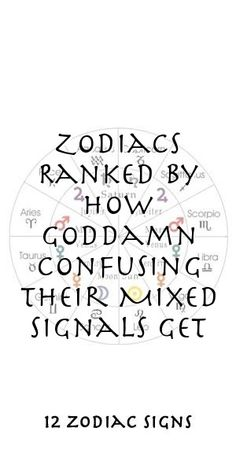 Zodiacs Ranked By How Goddamn Confusing Their Mixed Signals Get Zodiac Compatibility, Zodiac Horoscope, Astrology, Sagittarius, Aquarius, 12 Zodiac Signs, Zodiac Sign Facts, Zodiac Relationships