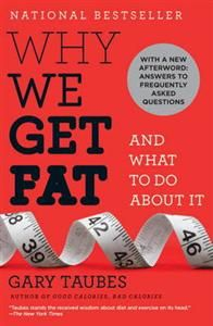 """An eye-opening, myth-shattering examination of what makes us fat, from acclaimed science writer Gary Taubes. In his """"New York Times"""" best seller, """"Good Calories, Bad Calories, """" Taubes argued that our diet's overemphasis on certain kinds of carbohydrates--""""not"""" fats and """"not"""" simply excess calories--has led directly to the obesity epidemic we face today. The result of thorough research, keen insight, and unassailable common sense, """"Good Calories, Bad Calories"""" immediately stirred controversy…"""