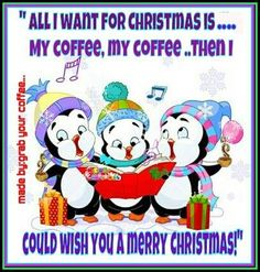 Merry Christmas and to all a cup of coffee!
