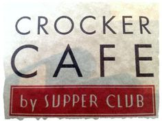 Crocker Cafe by Supper Club