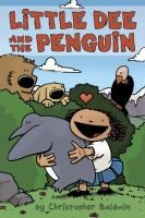 LIttle Dee and the Penguin / Christopher Baldwin. J GRAPHIC NOVEL. AR: unlisted* Lexile: 330L.
