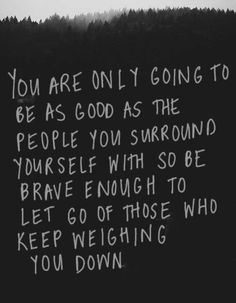 This week surround yourself with the dreamers and the doers, the believers and the thinkers, but most of all, surround yourself with those who SEE the GREATNESS within you, even when you don't see it yourself! Because the truth is, you are only going to be as good as the people you surround yourself with! So be brave enough to let go of anyone who is weighing you down! Let's make it a TAKE FLIGHT Monday!!