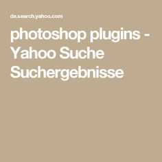 photoshop plugins - Yahoo Suche Suchergebnisse