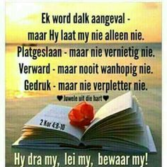 Hy dra my Lekker Dag, Goeie More, Afrikaans Quotes, Godly Woman, Spiritual Inspiration, Bible Verses, Faith, Words, Lisa
