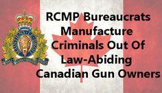 RCMP-Bureaucrats-Manufacture-Criminals Screwed Up, Hate, Author, Writers