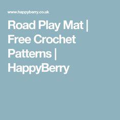 Road Play Mat | Free Crochet Patterns | HappyBerry