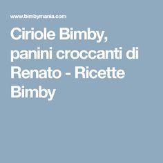 Ciriole Bimby, panini croccanti di Renato - Ricette Bimby