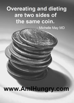 Don't flip a coin! Learn to eat mindfully instead. - Michelle May MD | rePinned by CamerinRoss.com