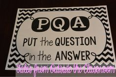 pqa...a great strategy for teaching kids to write in complete sentences...perfect for test taking...