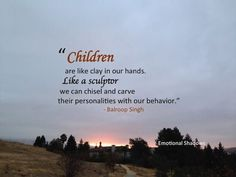 #Children are like clay #quote #childrenquotes