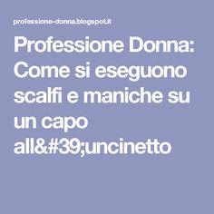 Professione Donna: Come si eseguono scalfi e maniche su un capo all'uncinetto