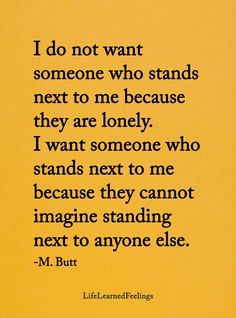 Stand next to me Mr Mrs, Lonely, Things I Want, Company Logo, Quotes, Quotations, Feeling Alone, Qoutes, Quote