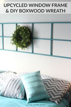 Create a headboard or DIY wall decor with an upcycled window frame and a DIY boxwood wreath!