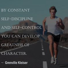 By constant self discipline and self control you can develop greatness of character. - Greenville Kleiser   #quote #quoteoftheday