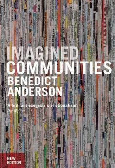 Imagined Communities: Reflections on the Origin and Spread of Nationalism by Benedict Anderson | What makes people love and die for nations, as well as hate and kill in their name? In this widely acclaimed work, Benedict Anderson examines the creation and global spread of the 'imagined communities' of nationality.